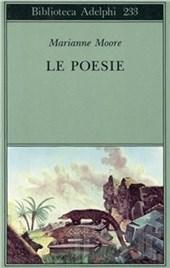 Le Poesie - Marianne Moore