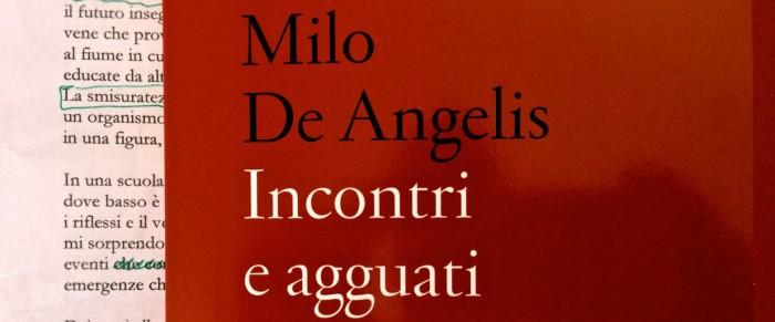 "Milo De Angelis: una poesia da ""Incontri e agguati"" (Milano, Mondadori 2015) – Postille aitesti"